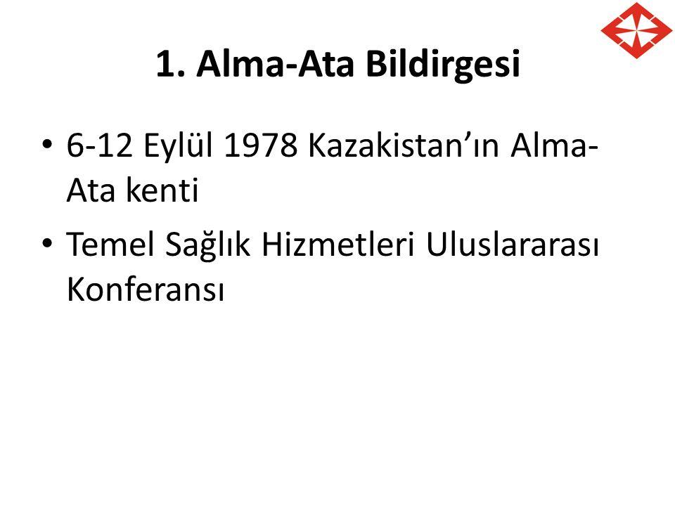 1. Alma-Ata Bildirgesi 6-12 Eylül 1978 Kazakistan'ın Alma-Ata kenti