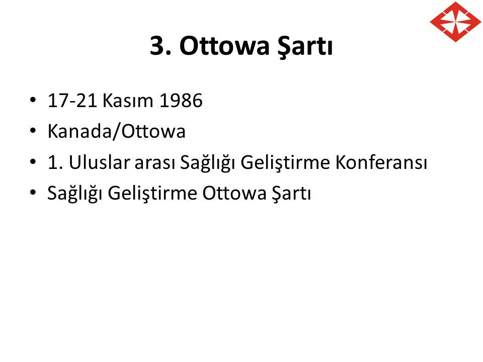 3. Ottowa Şartı 17-21 Kasım 1986 Kanada/Ottowa