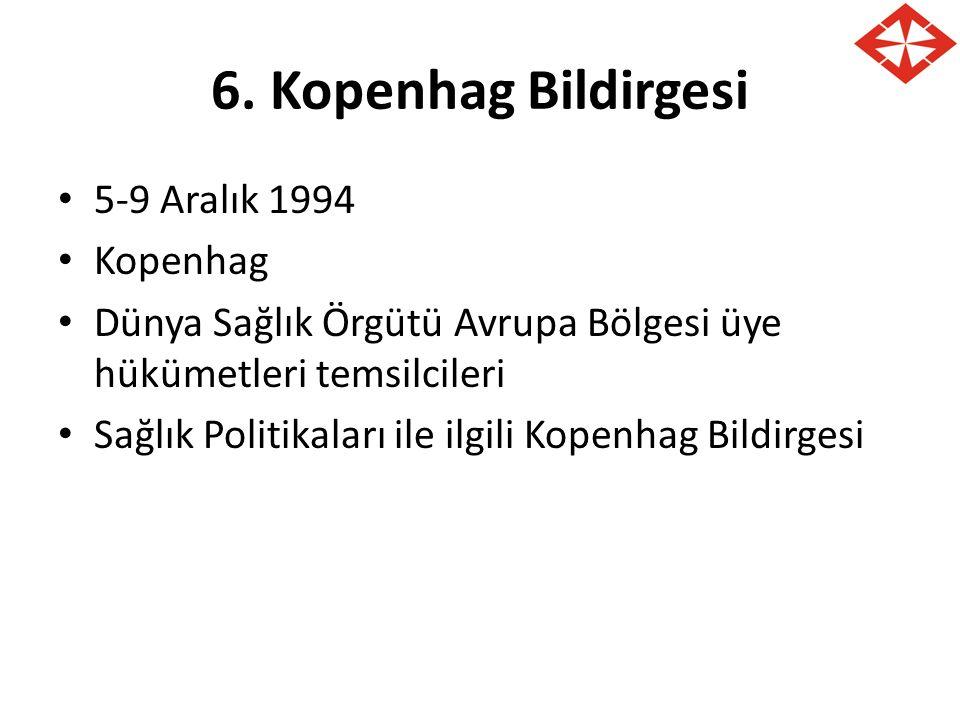 6. Kopenhag Bildirgesi 5-9 Aralık 1994 Kopenhag