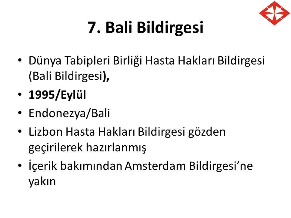 7. Bali Bildirgesi Dünya Tabipleri Birliği Hasta Hakları Bildirgesi (Bali Bildirgesi), 1995/Eylül.