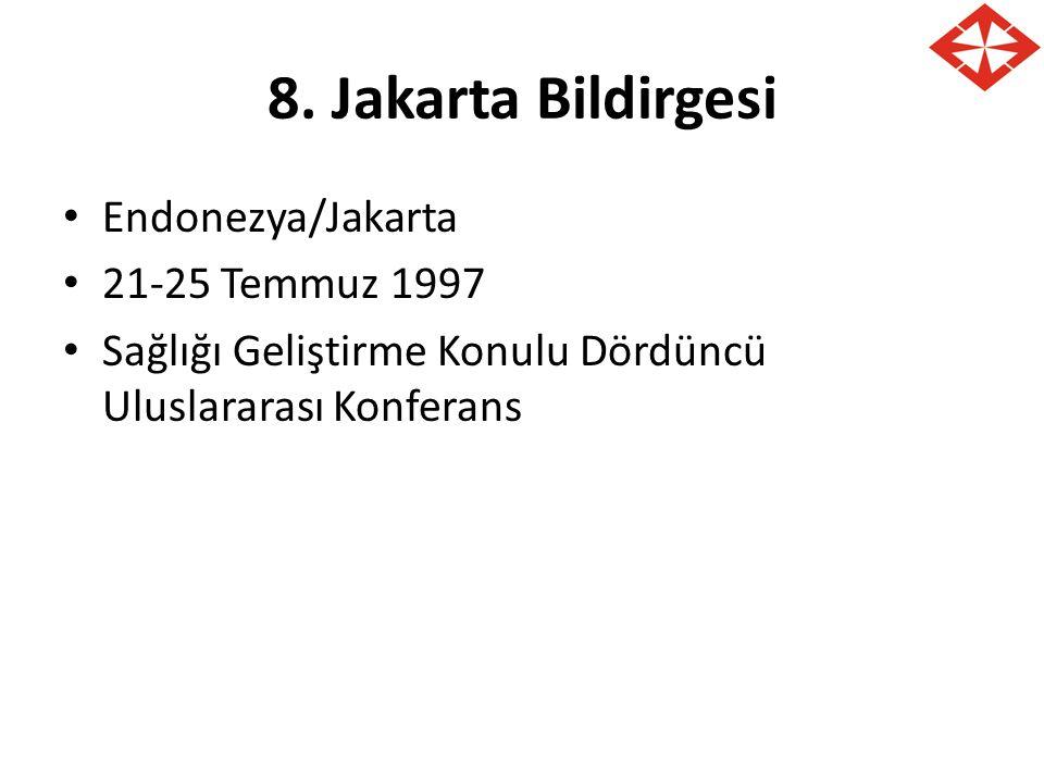 8. Jakarta Bildirgesi Endonezya/Jakarta 21-25 Temmuz 1997