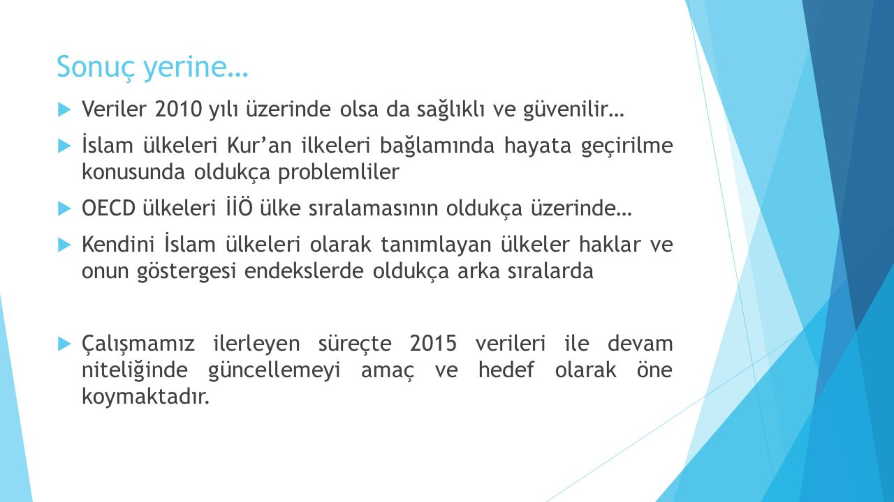 Sonuç yerine… Veriler 2010 yılı üzerinde olsa da sağlıklı ve güvenilir…