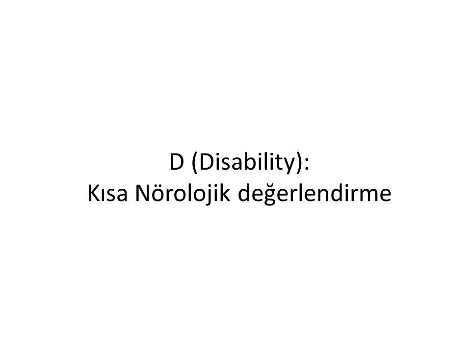 D (Disability): Kısa Nörolojik değerlendirme