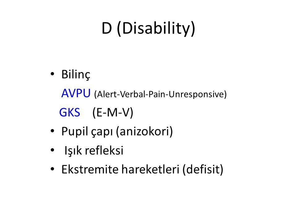 D (Disability) Bilinç AVPU (Alert-Verbal-Pain-Unresponsive)