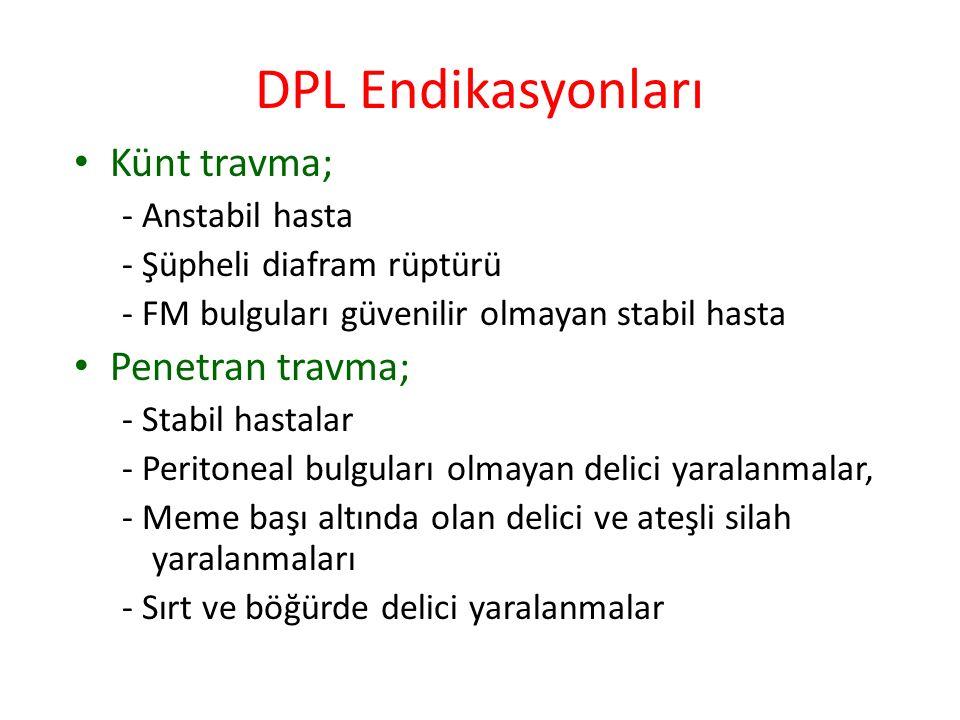 DPL Endikasyonları Künt travma; Penetran travma; - Anstabil hasta