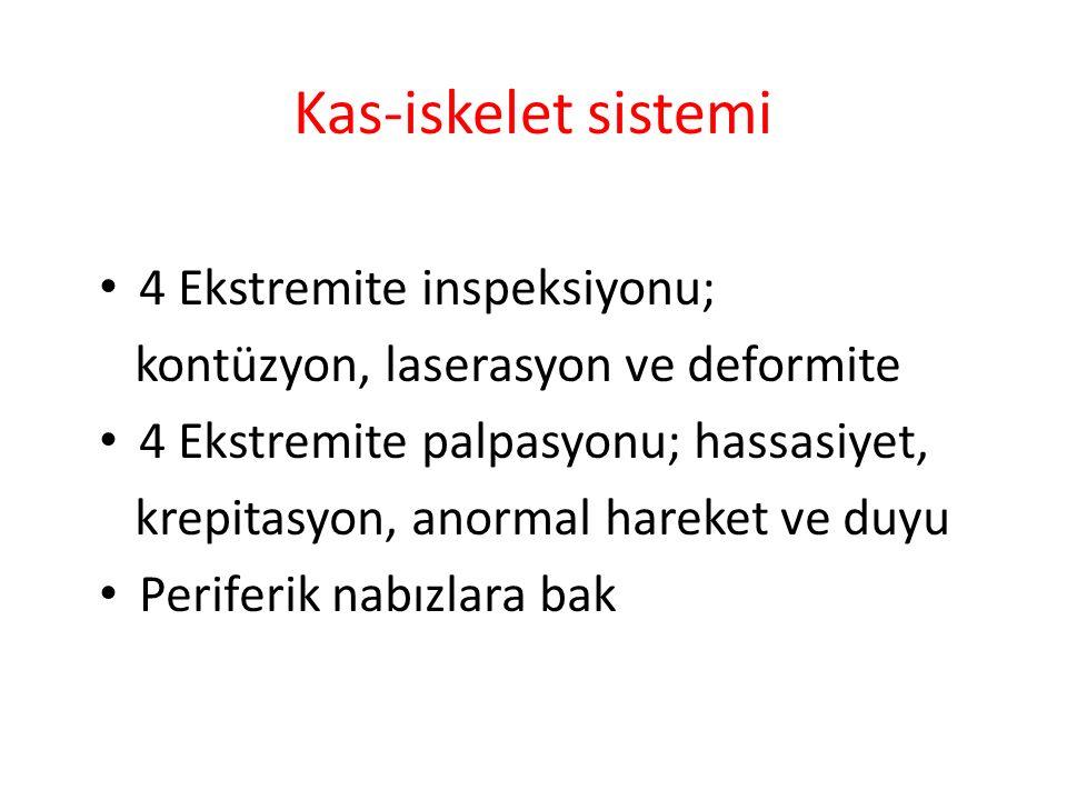 Kas-iskelet sistemi 4 Ekstremite inspeksiyonu;