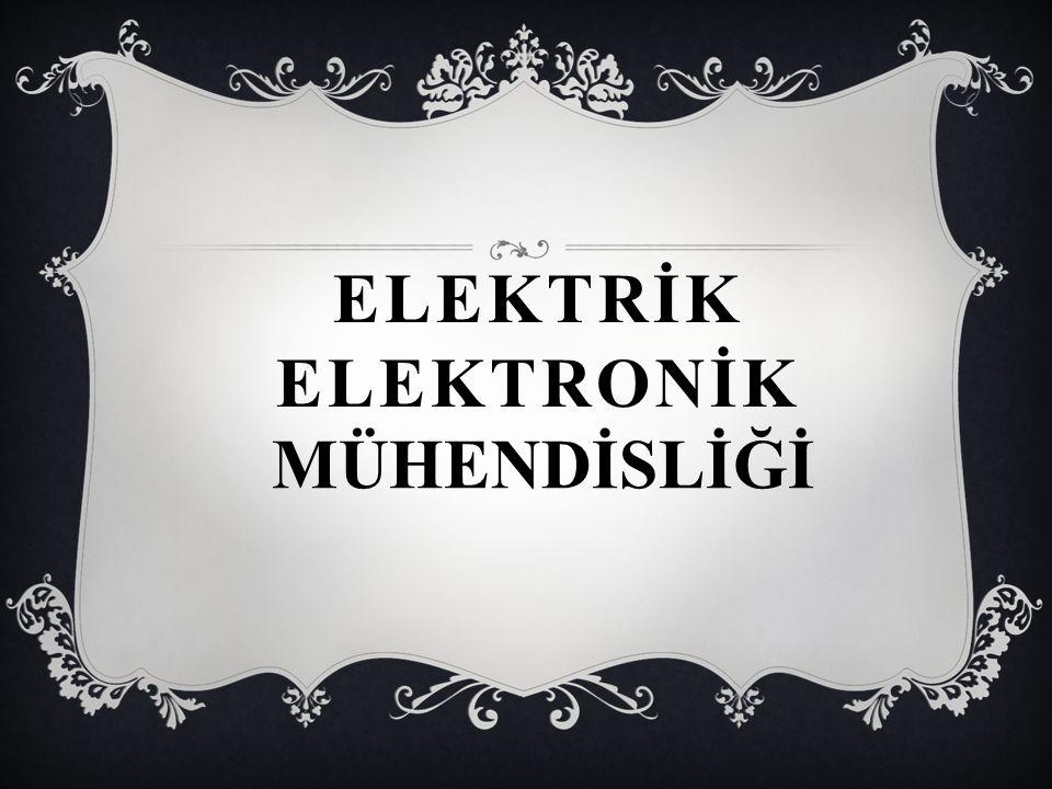 Elektrİk Elektronİk MÜHENDİSLİĞİ