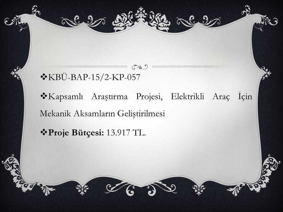 KBÜ-BAP-15/2-KP-057 Kapsamlı Araştırma Projesi, Elektrikli Araç İçin Mekanik Aksamların Geliştirilmesi.