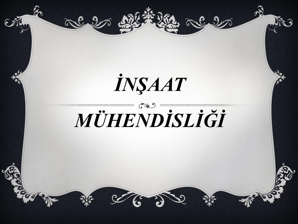 İNŞAAT MÜHENDİSLİĞİ