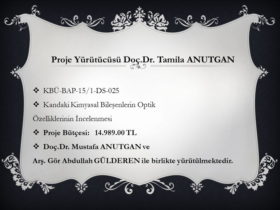 Proje Yürütücüsü Doç.Dr. Tamila ANUTGAN
