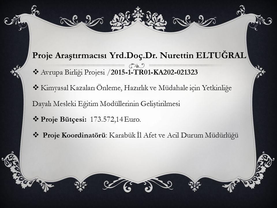 Proje Araştırmacısı Yrd.Doç.Dr. Nurettin ELTUĞRAL