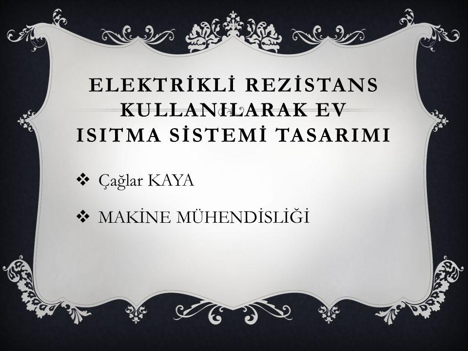 Elektrİklİ Rezİstans KullanIlarak Ev IsItma Sİstemİ TasarImI