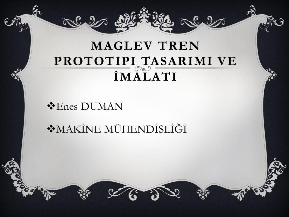 Maglev Tren Prototipi TasarImI ve İmalatI