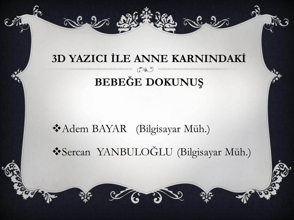 3D YAZICI İLE ANNE KARNINDAKİ