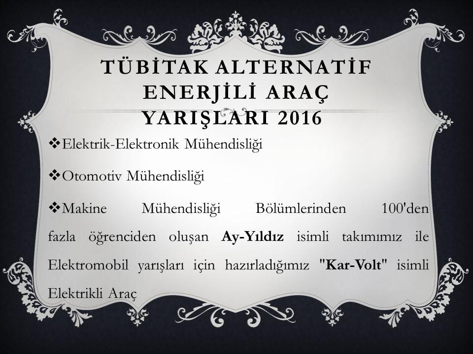 TÜBİTAK Alternatİf Enerjİlİ Araç YarIşlarI 2016