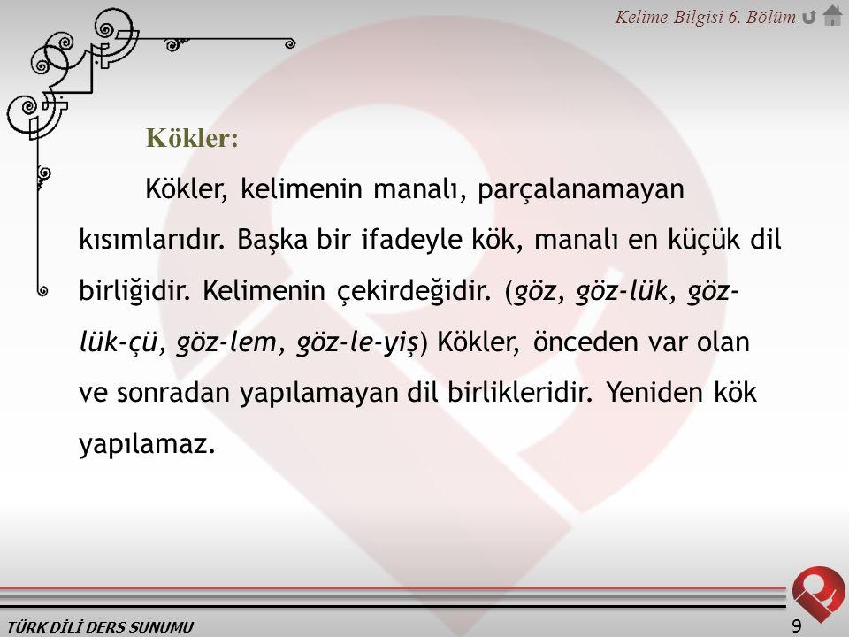 Kökler: