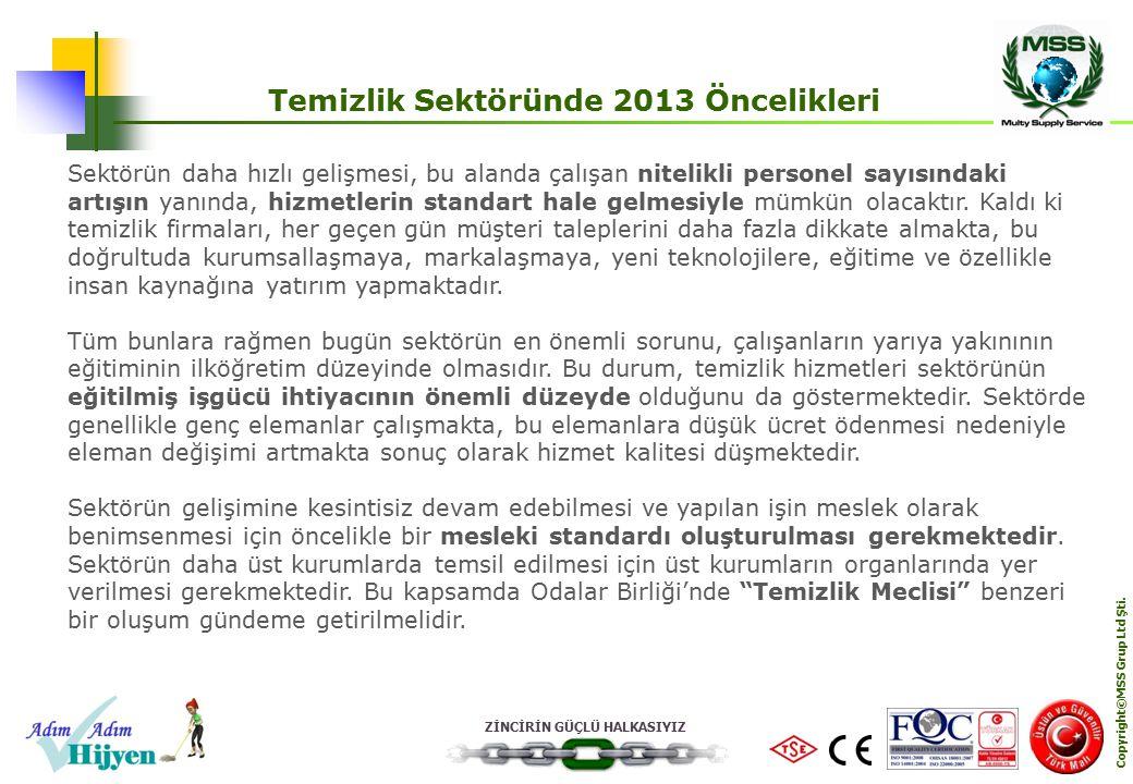 Temizlik Sektöründe 2013 Öncelikleri Copyright©MSS Grup Ltd Şti.