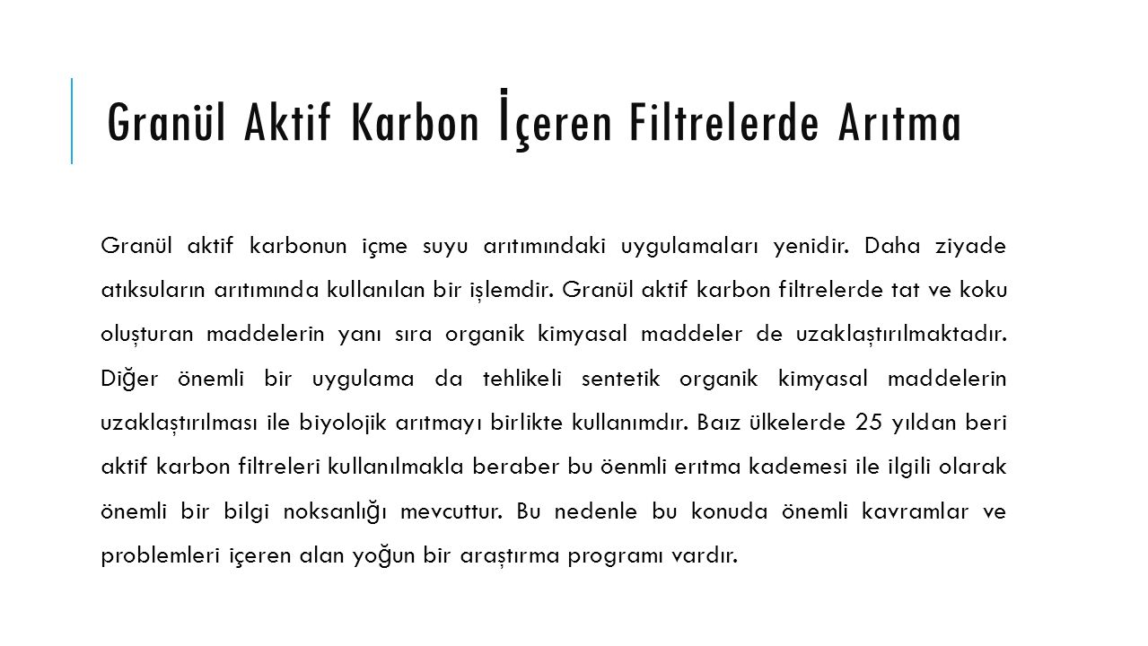 Granül Aktif Karbon İçeren Filtrelerde Arıtma