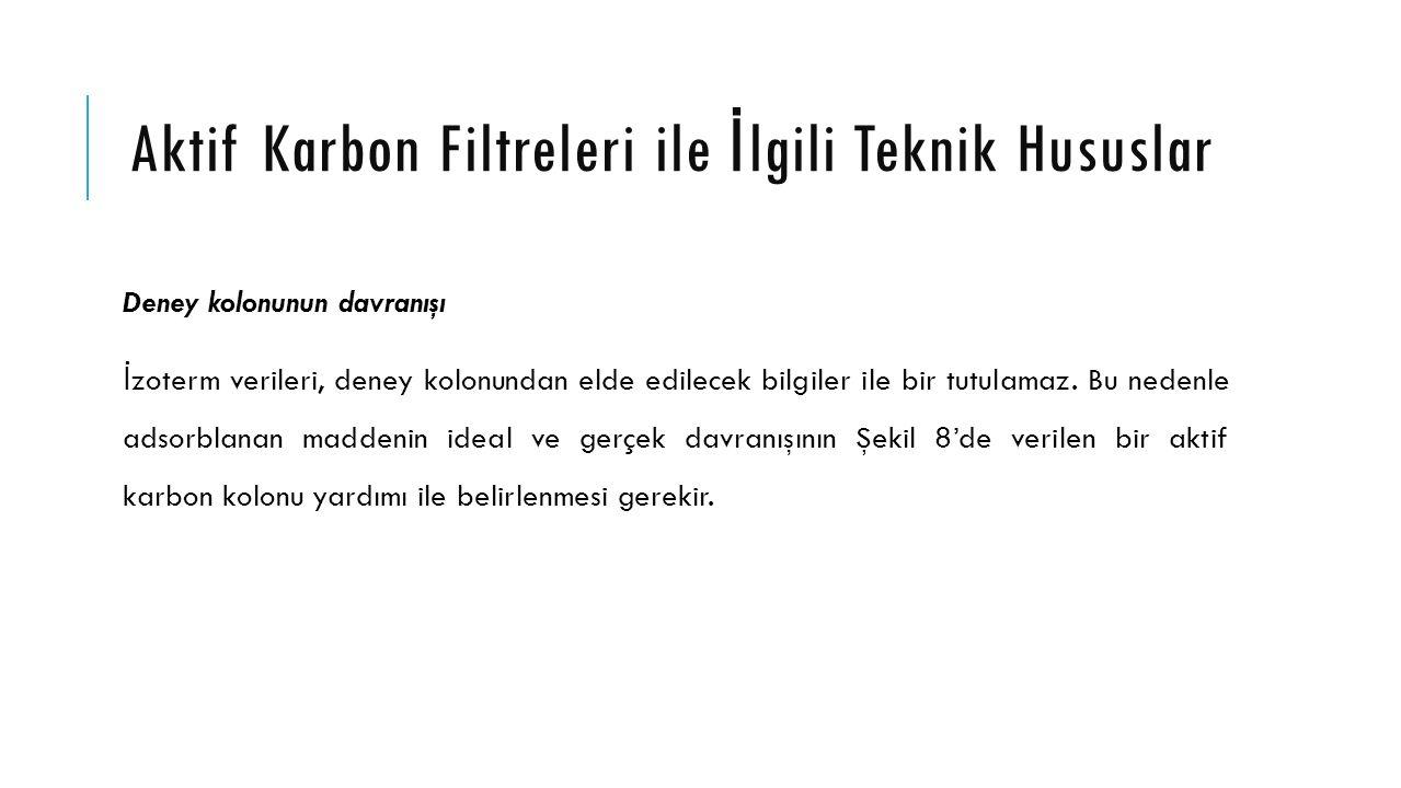 Aktif Karbon Filtreleri ile İlgili Teknik Hususlar