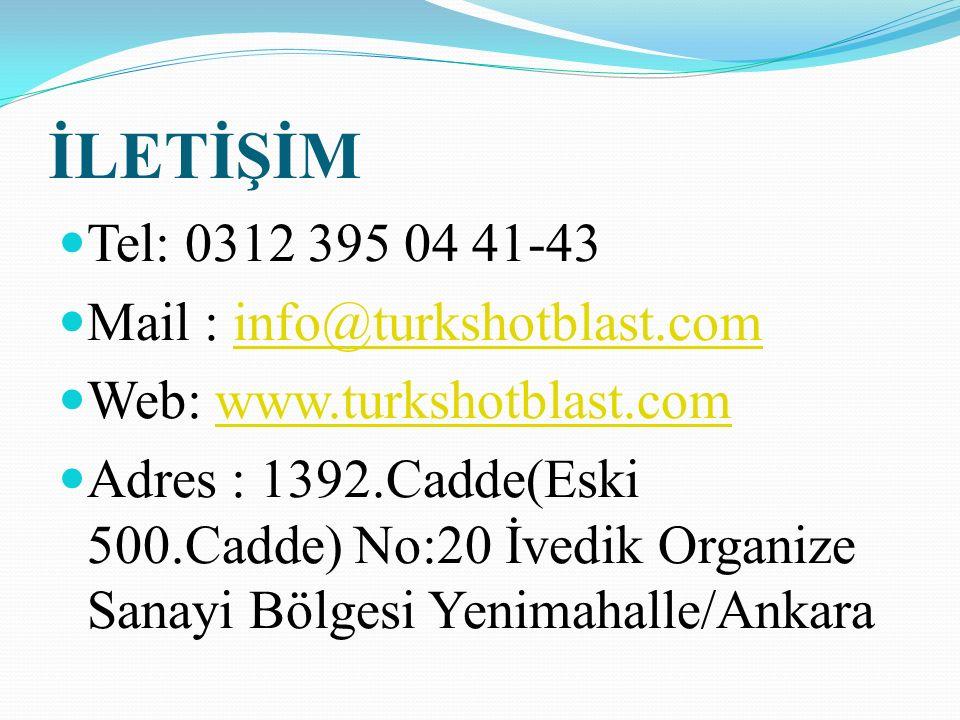 İLETİŞİM Tel: 0312 395 04 41-43 Mail : info@turkshotblast.com