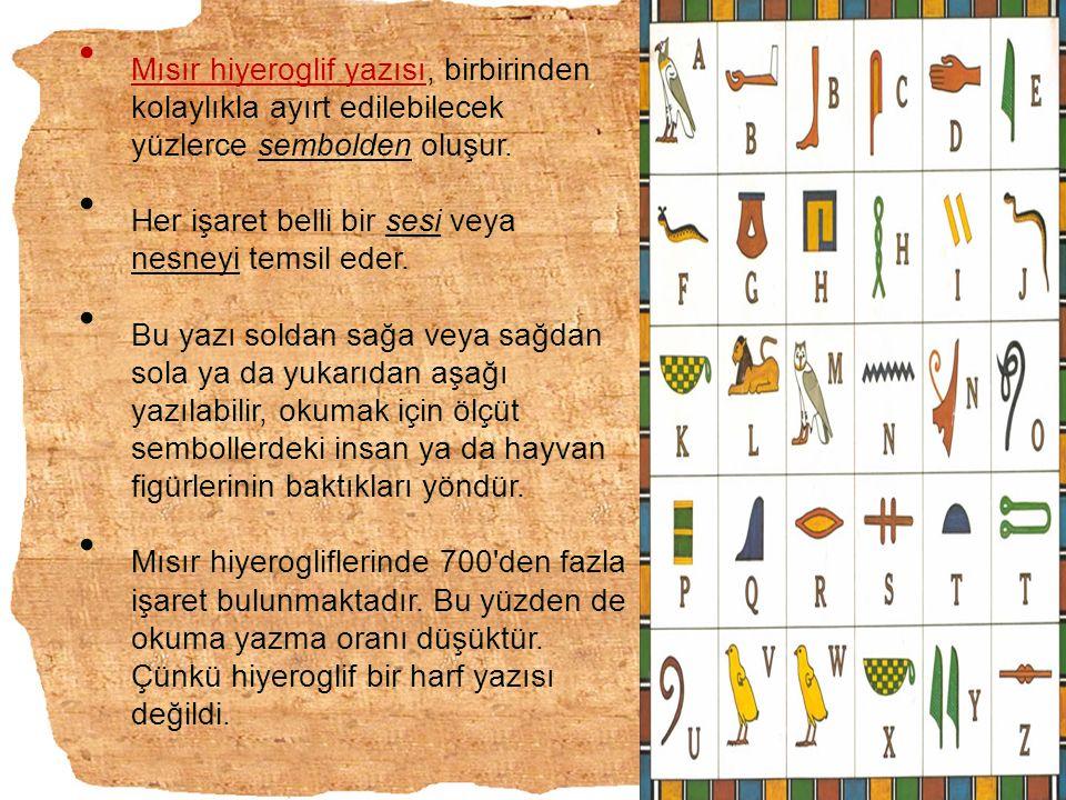 Mısır hiyeroglif yazısı, birbirinden kolaylıkla ayırt edilebilecek yüzlerce sembolden oluşur.
