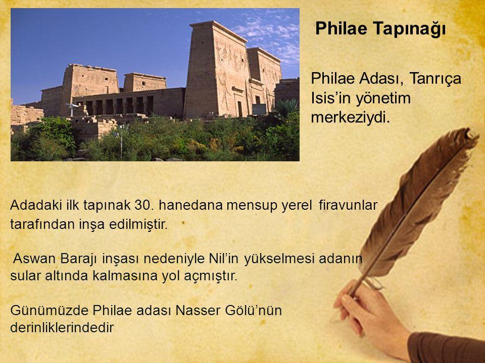 Philae Tapınağı Philae Adası, Tanrıça Isis'in yönetim merkeziydi.