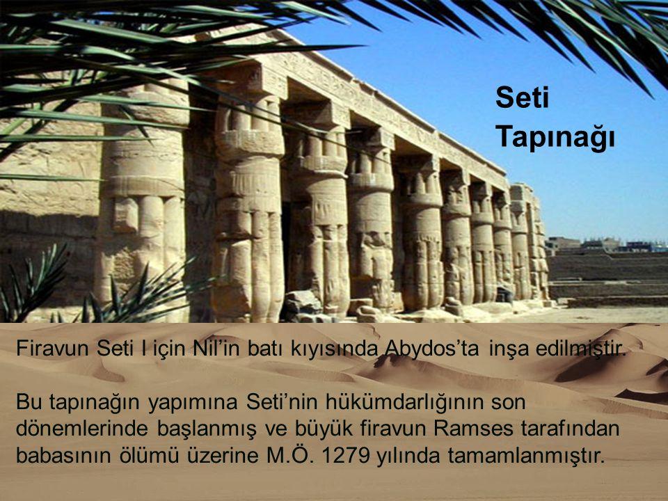 Seti Tapınağı Firavun Seti I için Nil'in batı kıyısında Abydos'ta inşa edilmiştir.