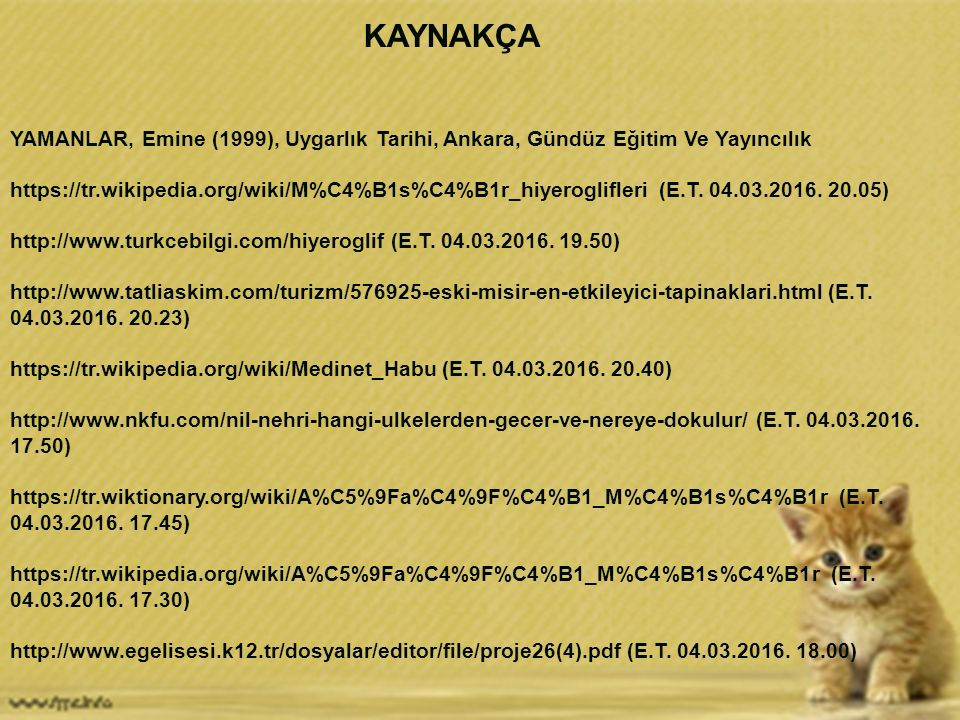 KAYNAKÇA YAMANLAR, Emine (1999), Uygarlık Tarihi, Ankara, Gündüz Eğitim Ve Yayıncılık.