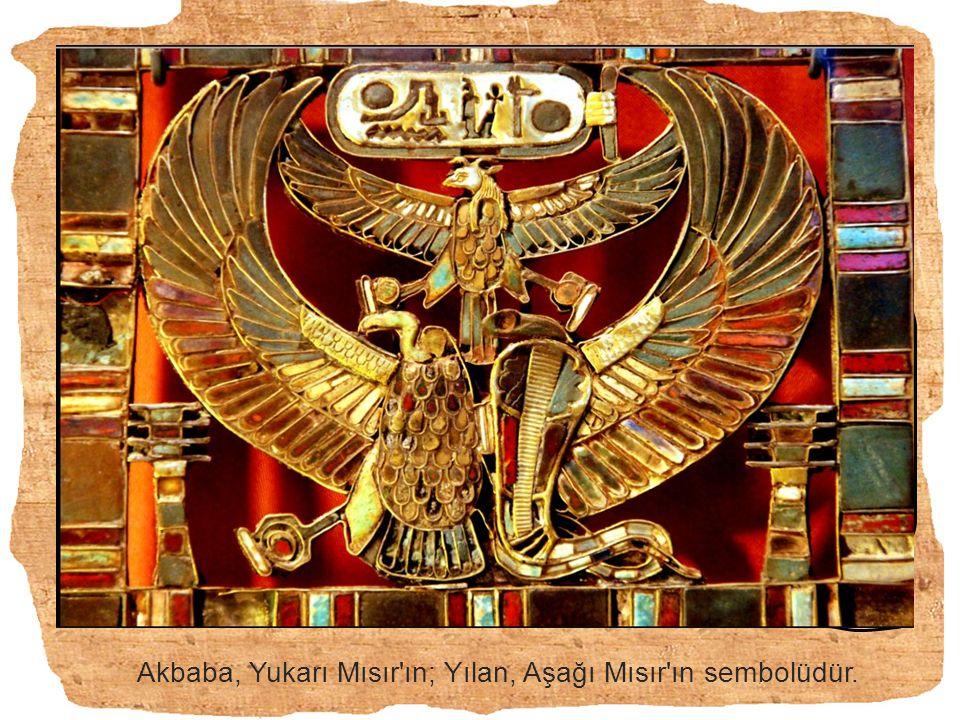 Akbaba, Yukarı Mısır ın; Yılan, Aşağı Mısır ın sembolüdür.