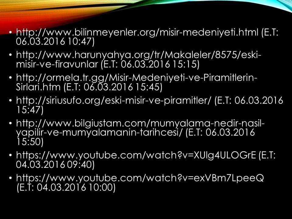 http://www. bilinmeyenler. org/misir-medeniyeti. html (E. T: 06. 03