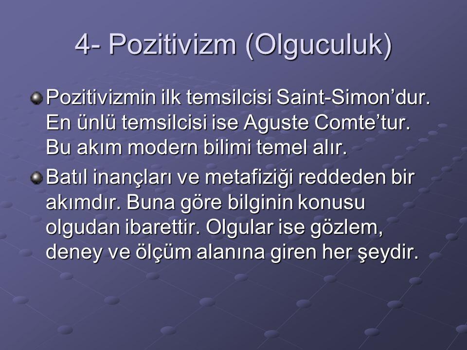4- Pozitivizm (Olguculuk)