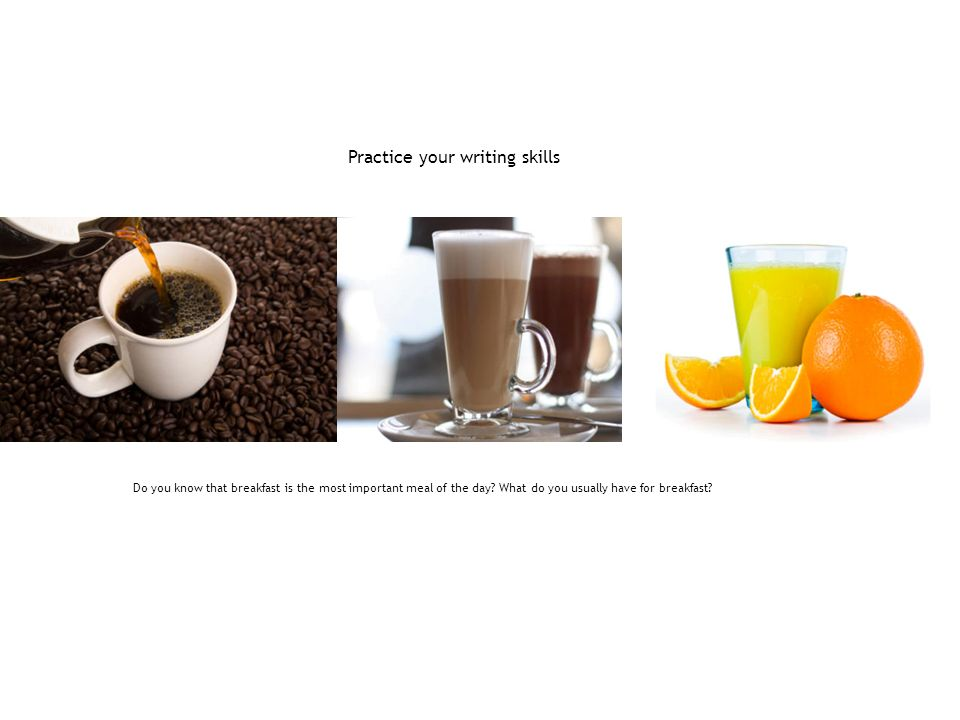 Practice your writing skills
