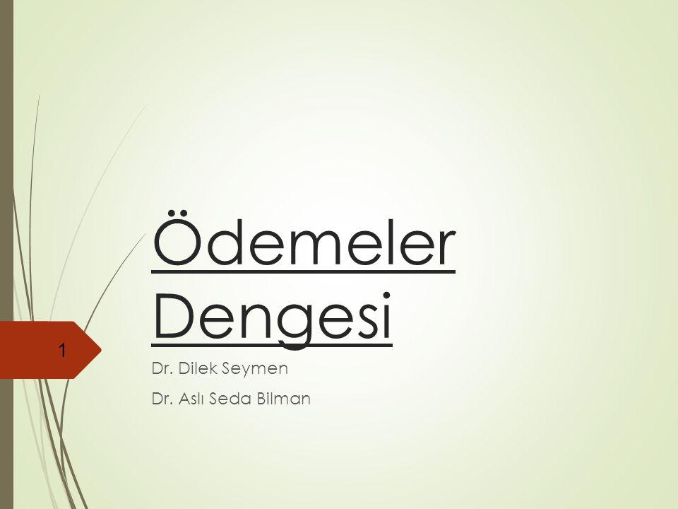Dr. Dilek Seymen Dr. Aslı Seda Bilman