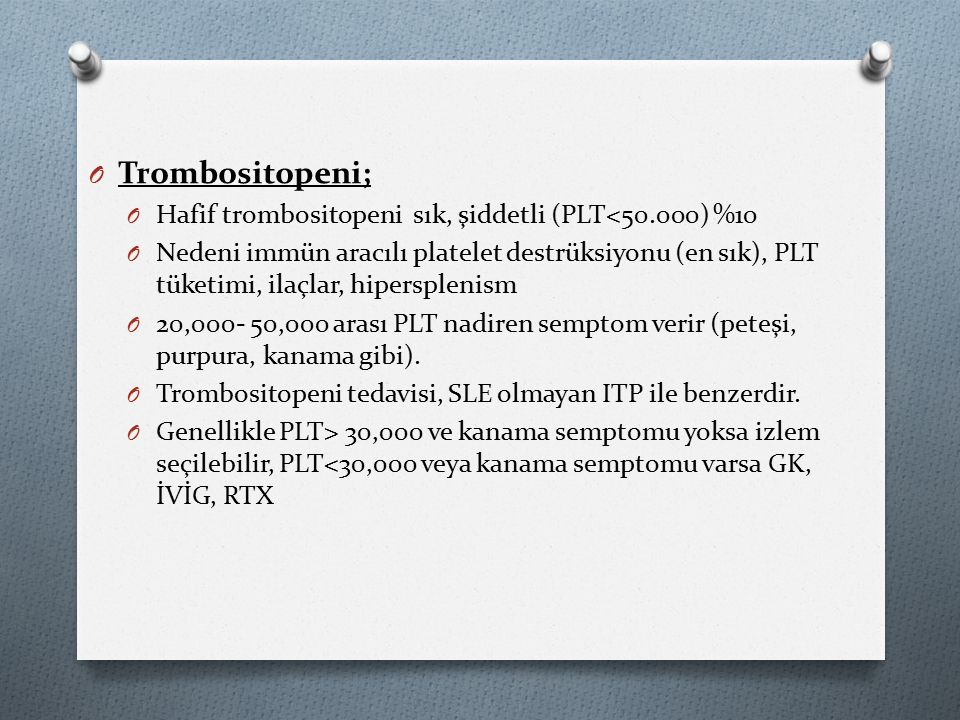 Trombositopeni; Hafif trombositopeni sık, şiddetli (PLT<50.000) %10