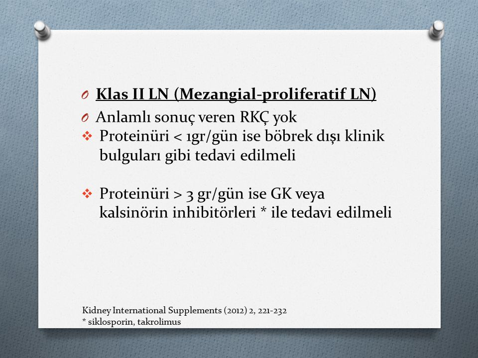 Klas II LN (Mezangial-proliferatif LN) Anlamlı sonuç veren RKÇ yok