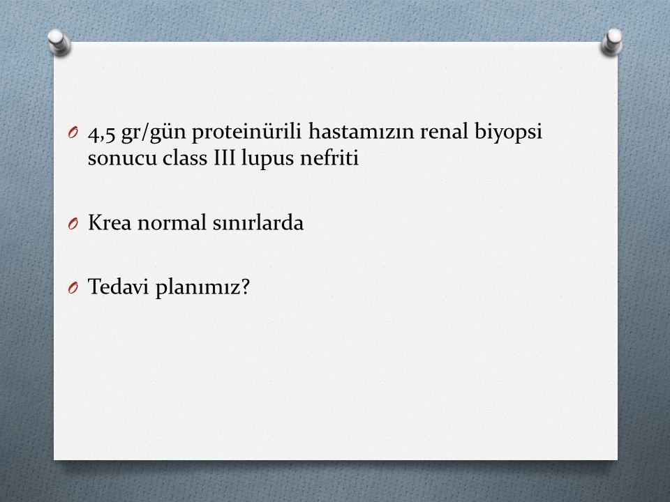 4,5 gr/gün proteinürili hastamızın renal biyopsi sonucu class III lupus nefriti