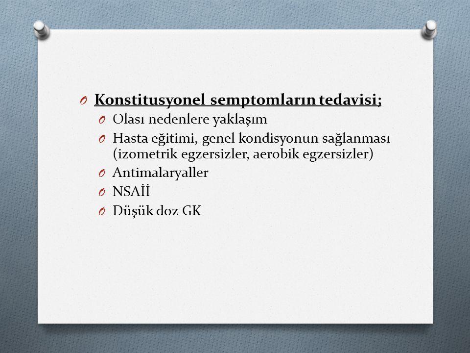 Konstitusyonel semptomların tedavisi;