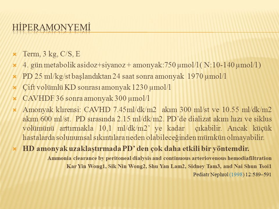 HİPERAMONYEMİ Term, 3 kg, C/S, E