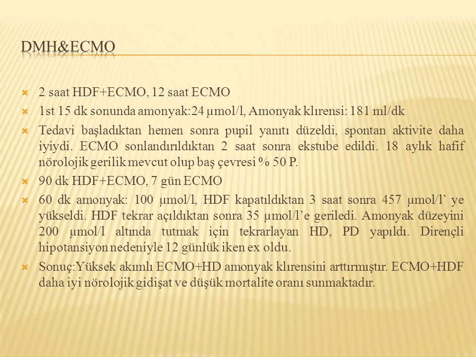 Dmh&ECMO 2 saat HDF+ECMO, 12 saat ECMO