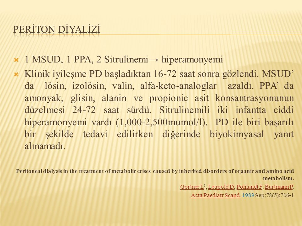 1 MSUD, 1 PPA, 2 Sitrulinemi→ hiperamonyemi