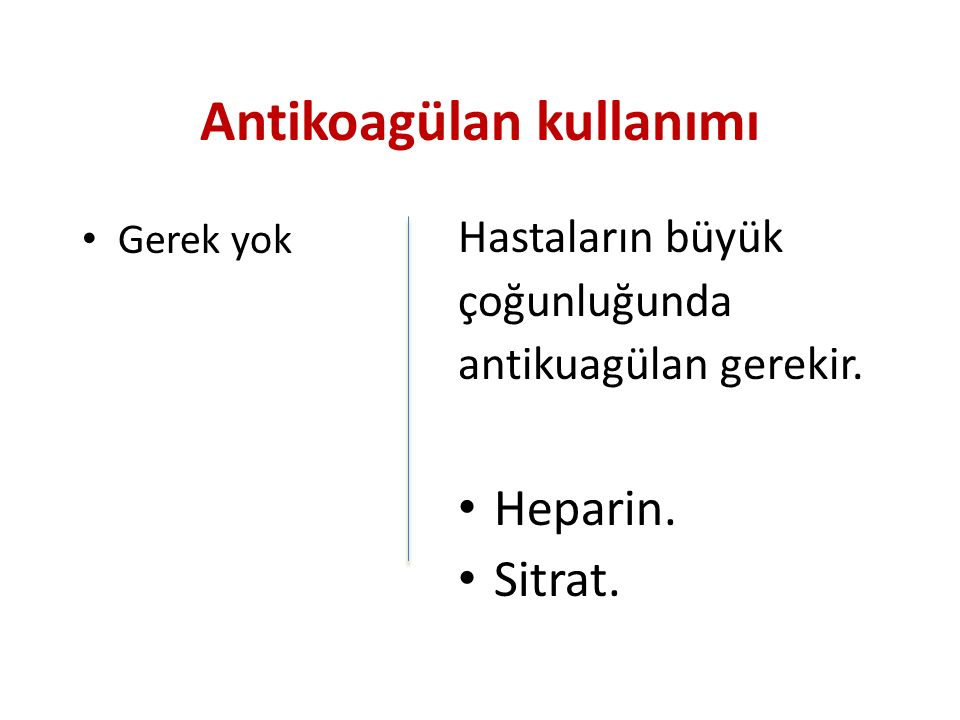Antikoagülan kullanımı