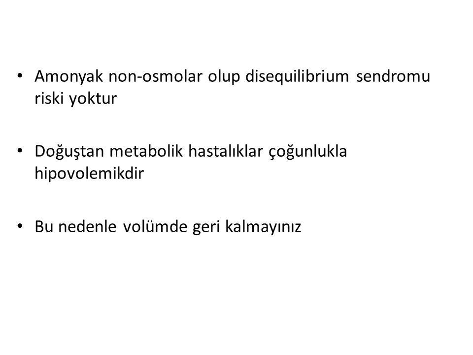 Amonyak non-osmolar olup disequilibrium sendromu riski yoktur