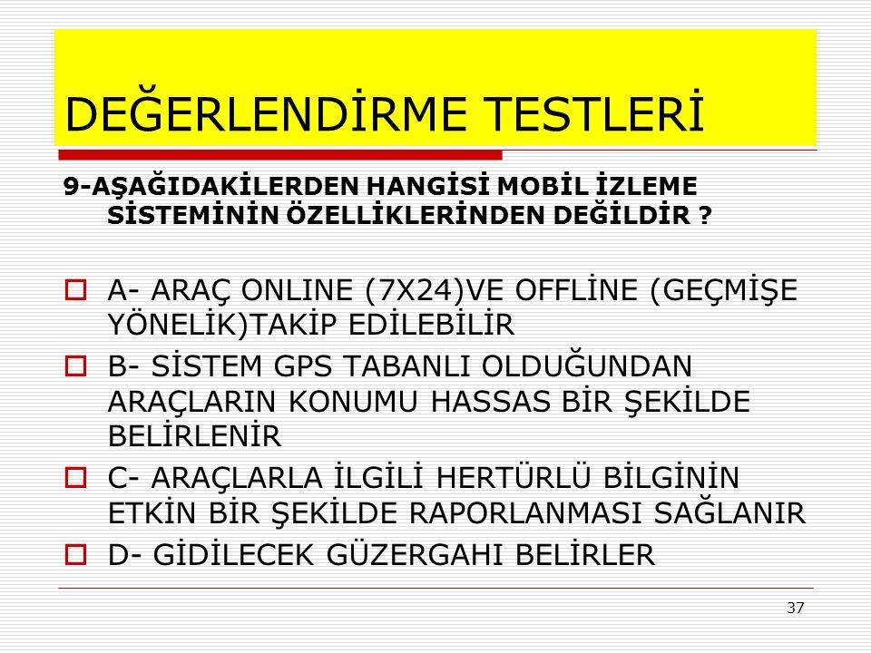 DEĞERLENDİRME TESTLERİ