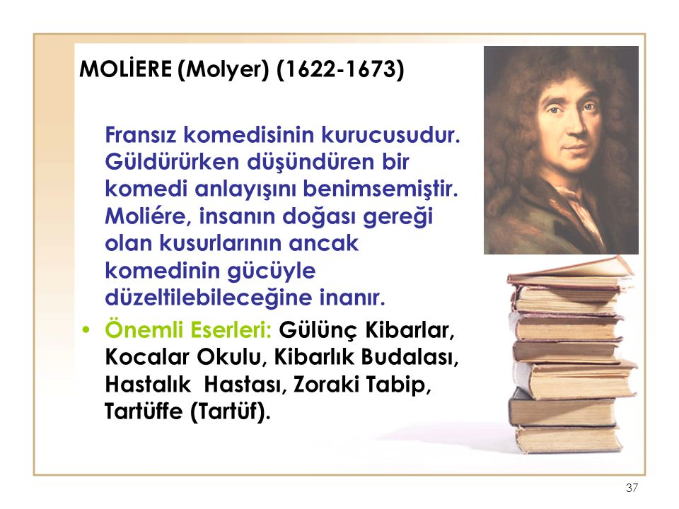 MOLİERE (Molyer) (1622-1673)