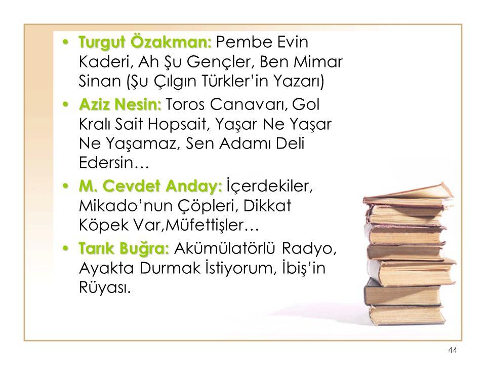 Turgut Özakman: Pembe Evin Kaderi, Ah Şu Gençler, Ben Mimar Sinan (Şu Çılgın Türkler'in Yazarı)