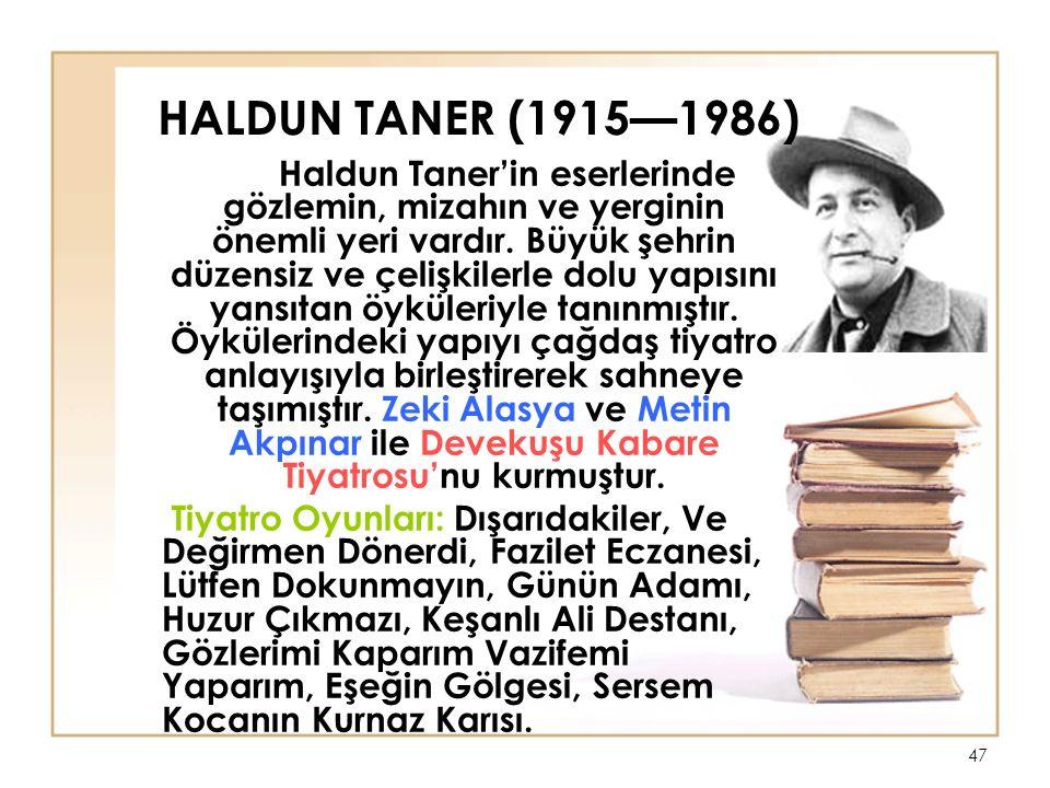 HALDUN TANER (1915—1986)