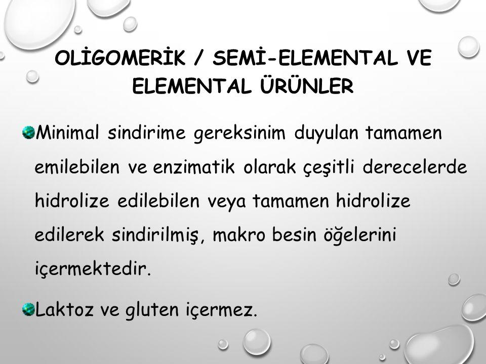 OLİGOMERİK / SEMİ-ELEMENTAL VE ELEMENTAL ÜRÜNLER