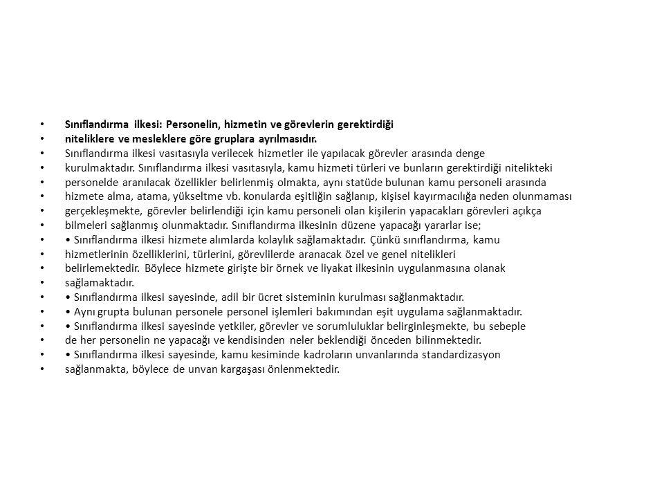 Sınıflandırma ilkesi: Personelin, hizmetin ve görevlerin gerektirdiği