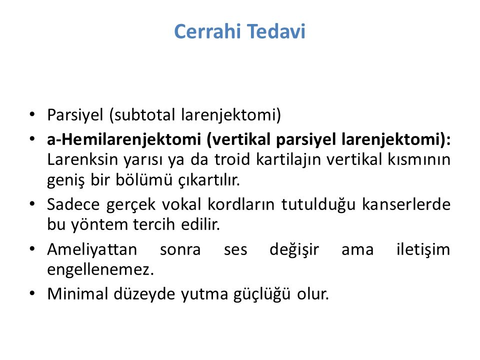 Cerrahi Tedavi Parsiyel (subtotal larenjektomi)