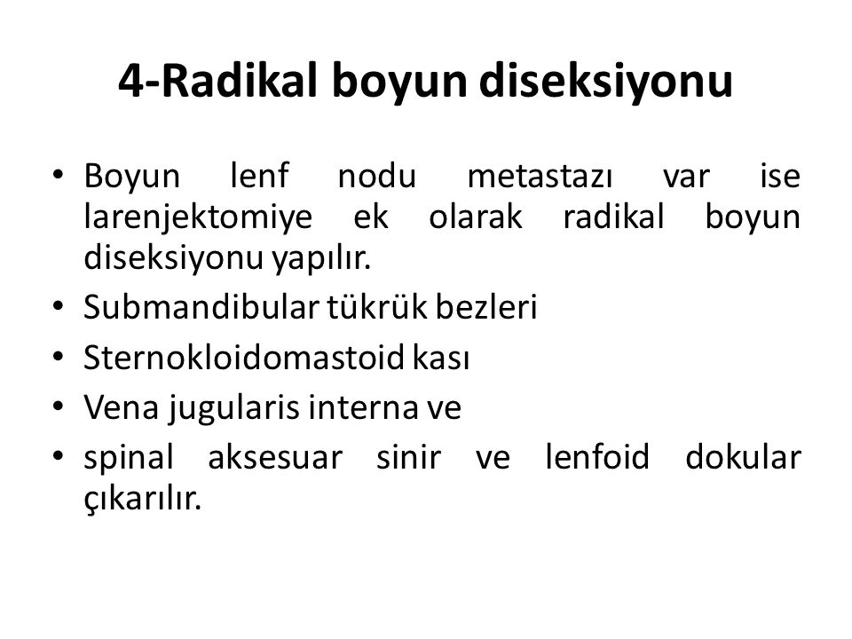 4-Radikal boyun diseksiyonu